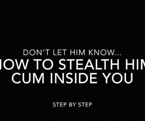 How to stealth him to..